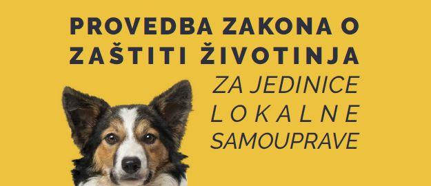 Provedba Zakona o zaštiti životinja za jedinice lokalne samouprave